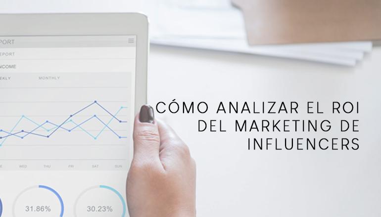 ¿Cómo medir el retorno de las acciones con influencers?
